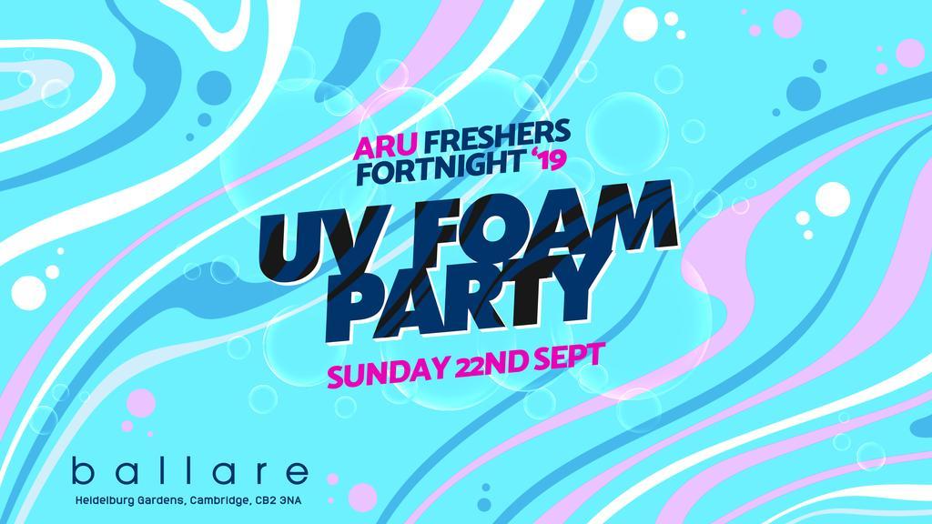 UV Foam Party **ARU OFFICIAL FRESHERS**