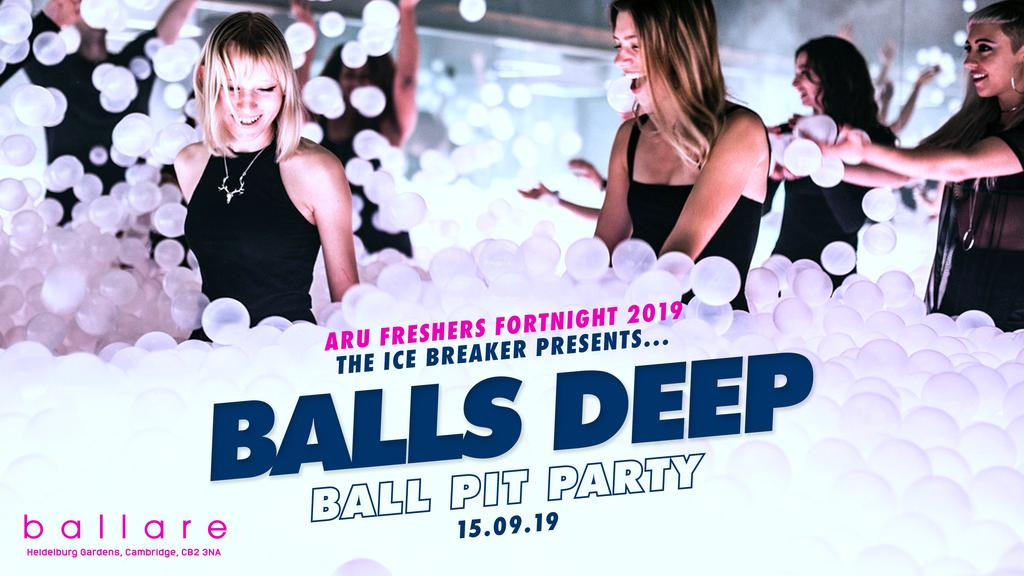 The Ice Breaker presents Balls Deep - Ball Pit Party **ARU OFFICIAL FRESHERS**