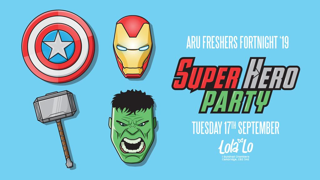 Super Hero Party **ARU OFFICIAL FRESHERS**
