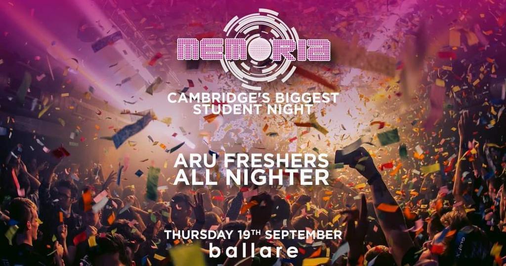 Official ARU Freshers All Nighter / Memoria / Cambridge's Biggest Clubnight