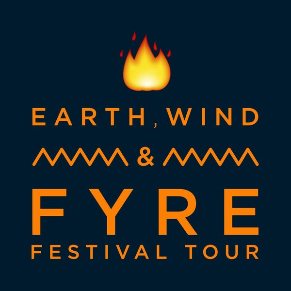 Earth, Wind and Fyre Festival