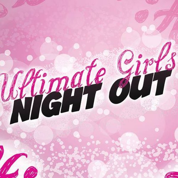 Ultimate Girls Night Out
